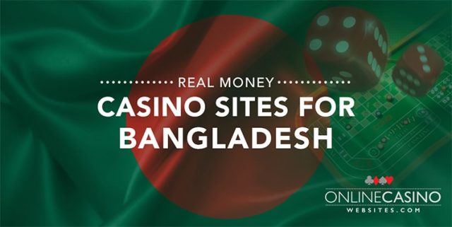 Real money online casinos for Bangladesh